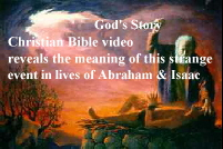 As seen in God' s Story, Christian Bible video, Abraham & Isaac