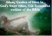 Old Testament Outline of the Bible, the creation of Adam in the Garden of Eden