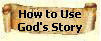 How to use God's Story, video of Holy Scriptures
